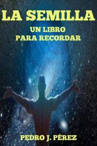 Ayúdanos a promocionar y divulgar el libro La Semilla compartiéndolo en tu web, blog o en redes sociales 1